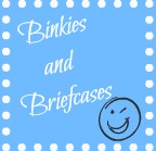 Binkies and Briefcases