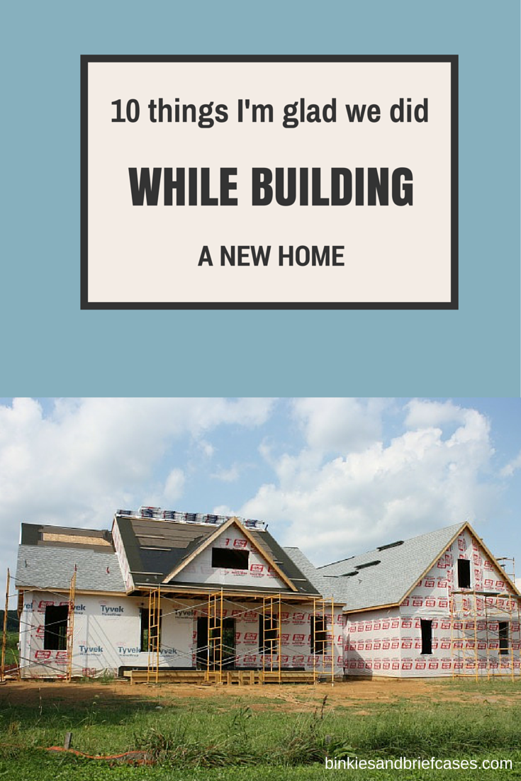 Building a New Home? Check Out These Ten Things I\'m Glad We Did