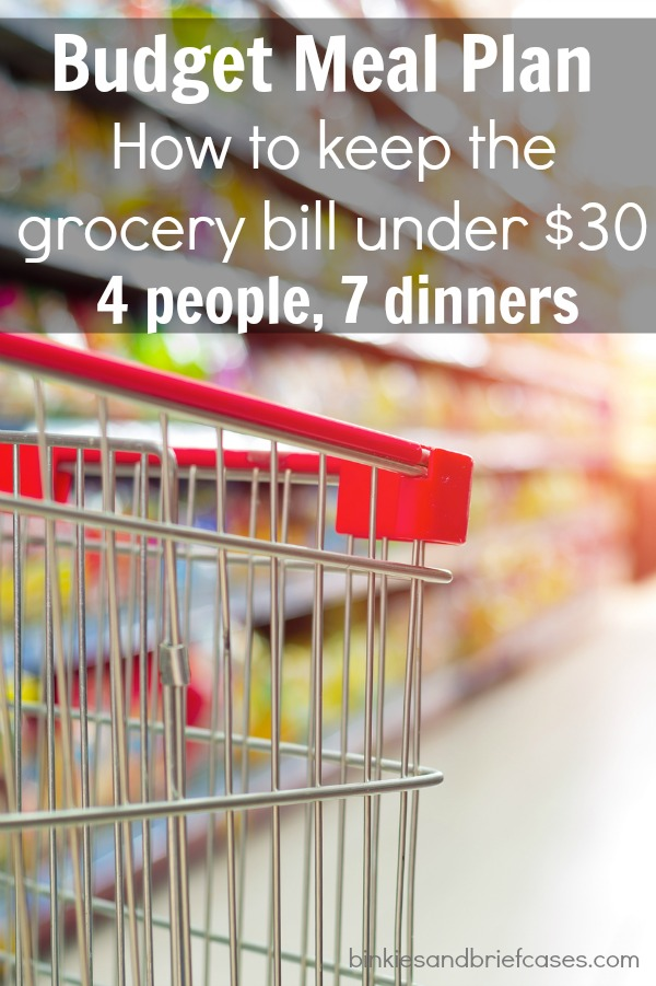 How to keep your grocery budget for the week under $30 and create a meal plan that will feed a family of four