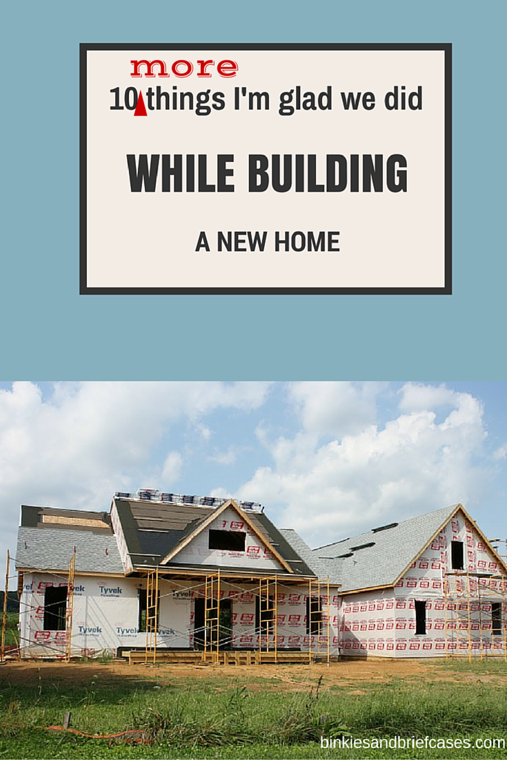 Ten More Things To Do When Building a New Home
