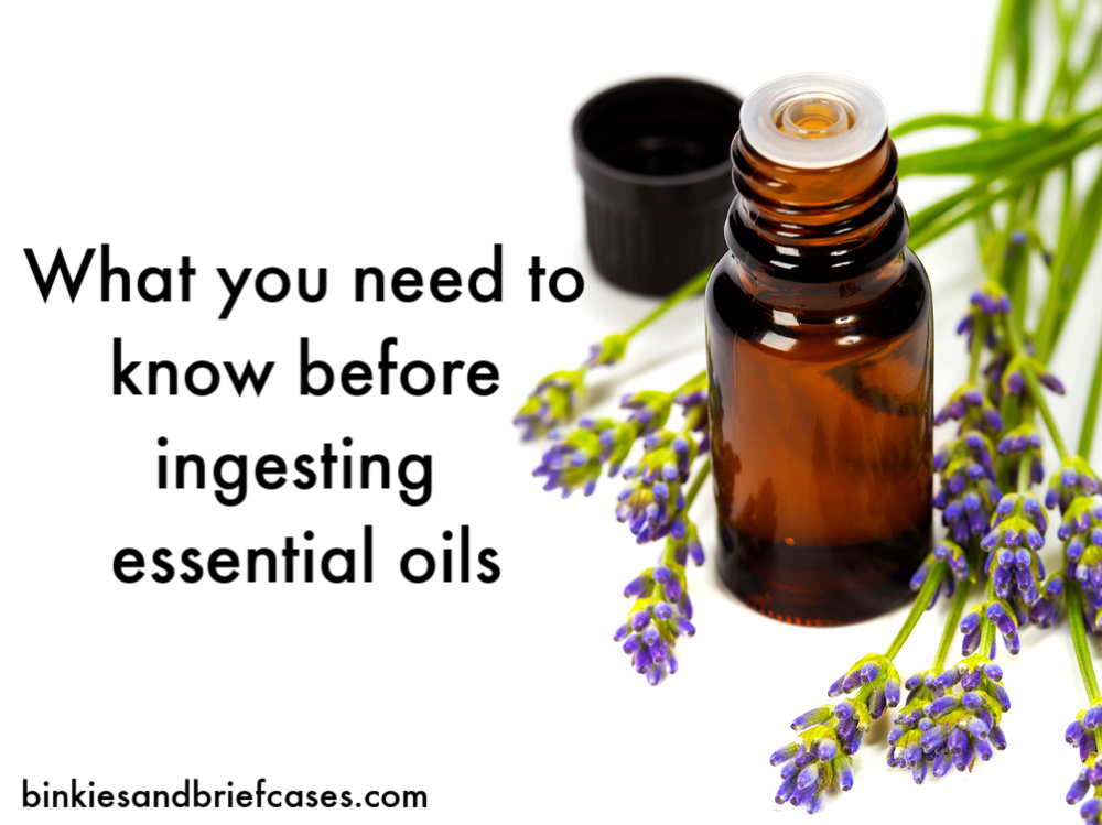 before you start ingesting essential oils