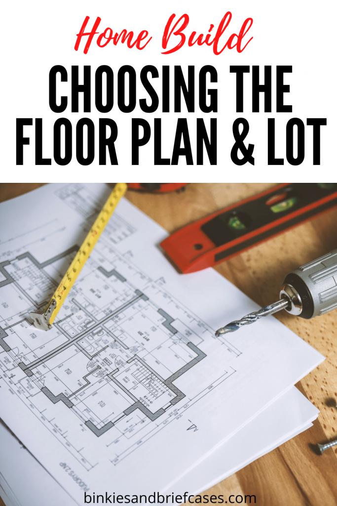 Choosing the Lot and Floor Plan