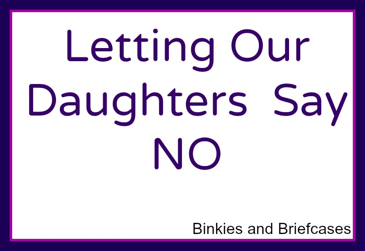 Letting our daughters say no