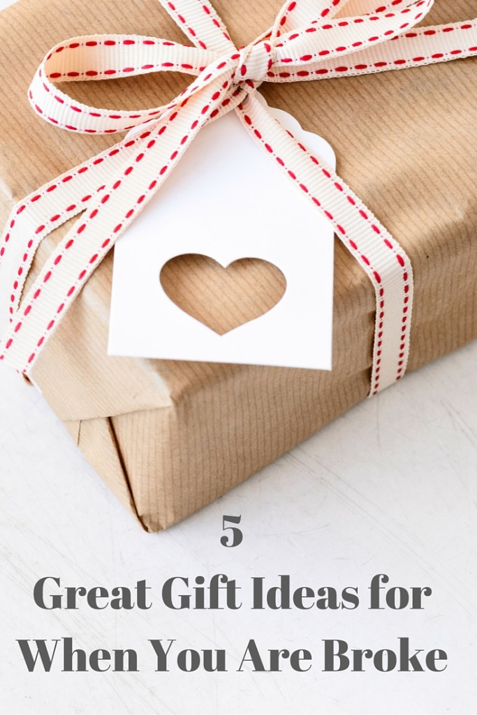 5 Gifts to Give When You Are Broke. Some really creative gift ideas here!