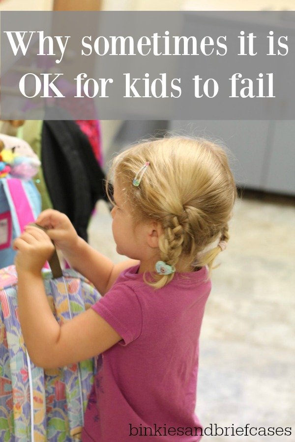 Kids need to experience failure even though sometimes it is hard for us as parents