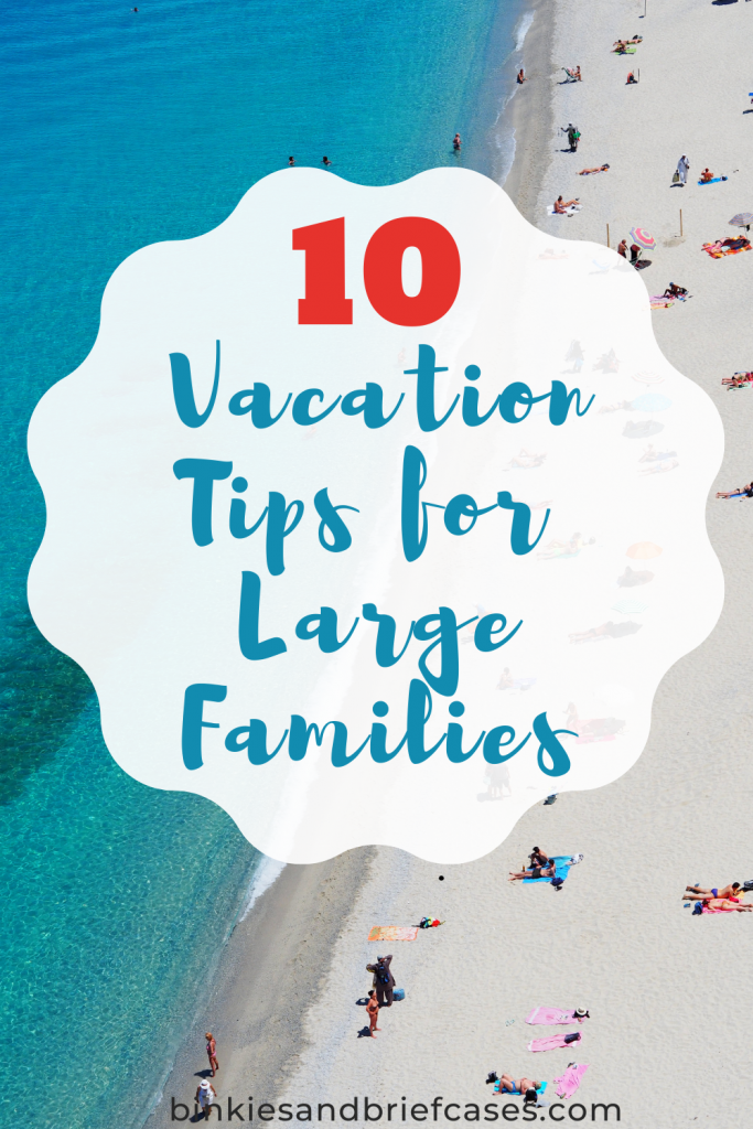10 Vacation Tips for Large Families
